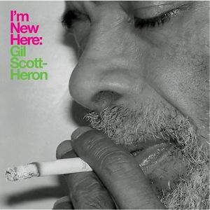 Gil Scott-Heron I'm new here