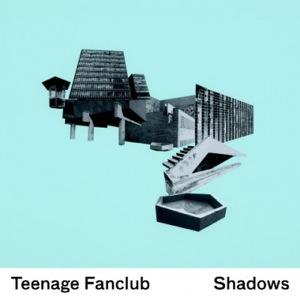 Teenage Fanclubs Shadows