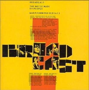 Broadcast Warp 电子乐队 The Noise Made By People 专辑