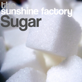 The Sunshine Factory - Sugar 2010