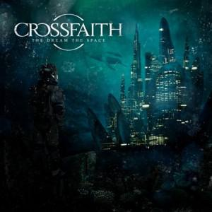 Crossfaith The Dream The Space