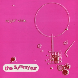 13.The Yummy Fur - Night Club