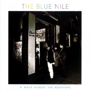 4. The Blue Nile - A Walk Across the Rooftops