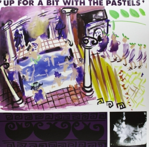 6.The Pastels - Up for a Bit for the Pastels